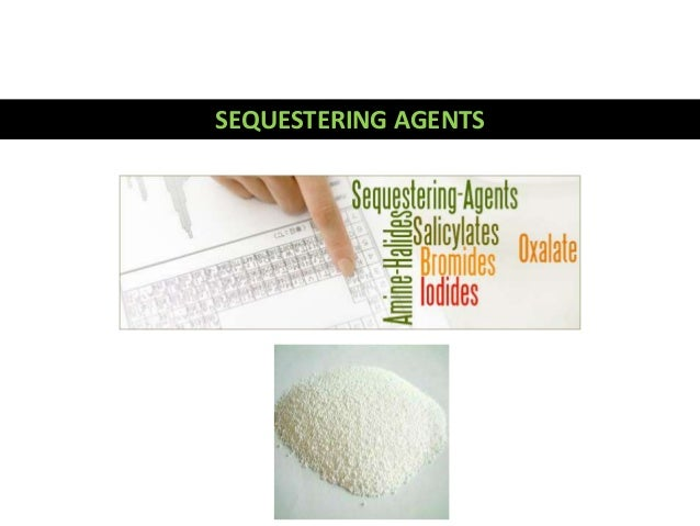 Sequestering agents