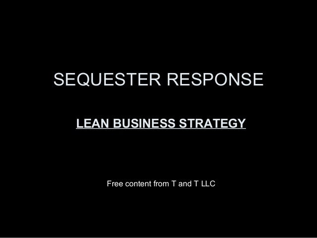 Sequester Response   Lean Business Strategy for 2013