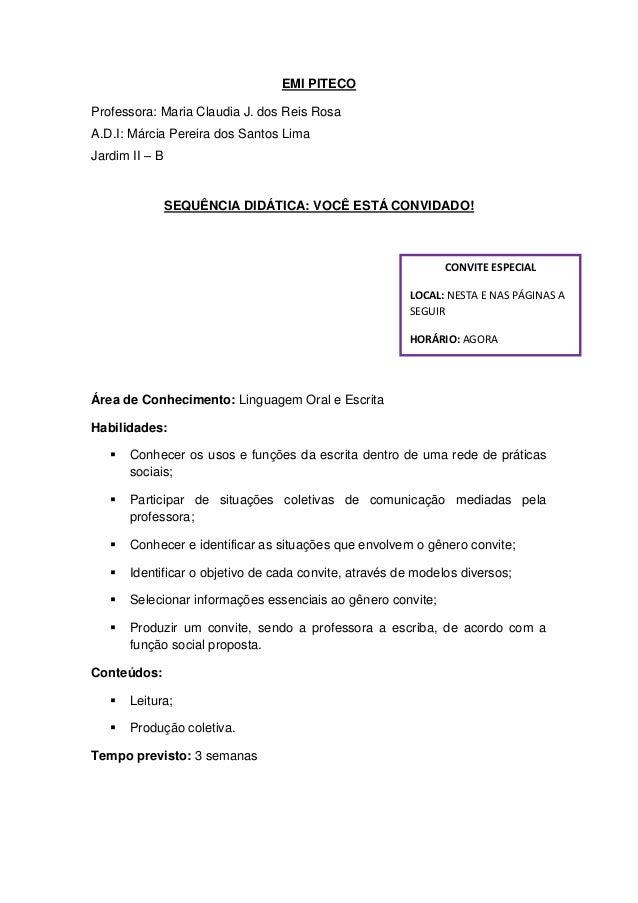 EMI PITECOProfessora: Maria Claudia J. dos Reis RosaA.D.I: Márcia Pereira dos Santos LimaJardim II – B                SEQU...