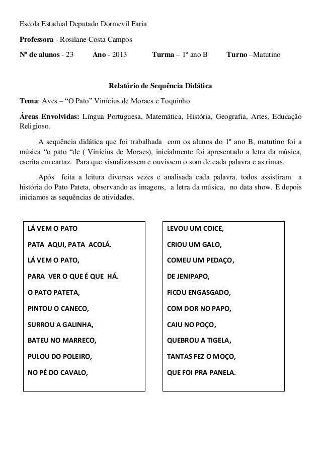 Escola Estadual Deputado Dormevil Faria Professora - Rosilane Costa Campos Nº de alunos - 23 Ano - 2013 Turma – 1º ano B T...