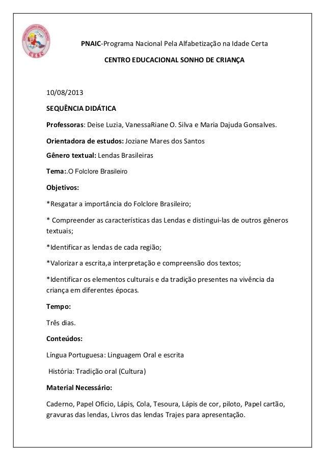 PNAIC-Programa Nacional Pela Alfabetização na Idade Certa CENTRO EDUCACIONAL SONHO DE CRIANÇA 10/08/2013 SEQUÊNCIA DIDÁTIC...