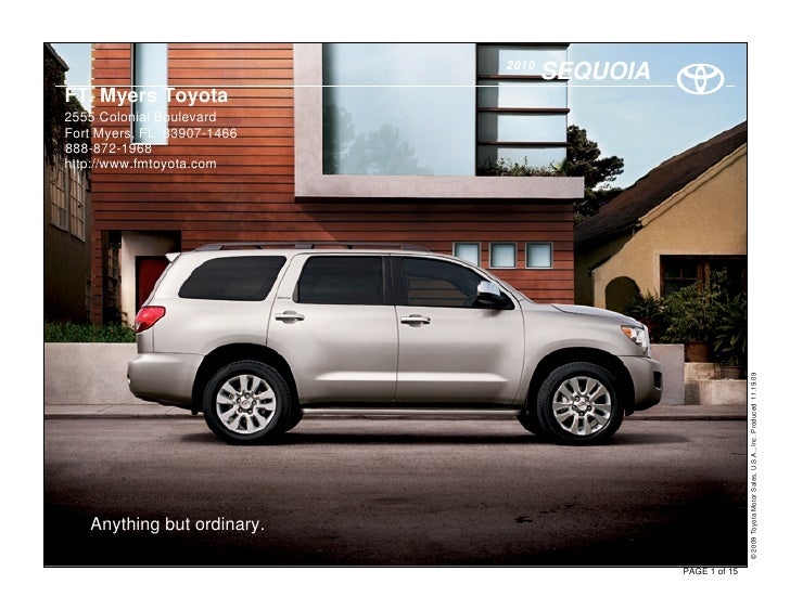 2010                                    SEQUOIA FT. Myers Toyota 2555 Colonial Boulevard Fort Myers, FL 33907-1466 888-872...