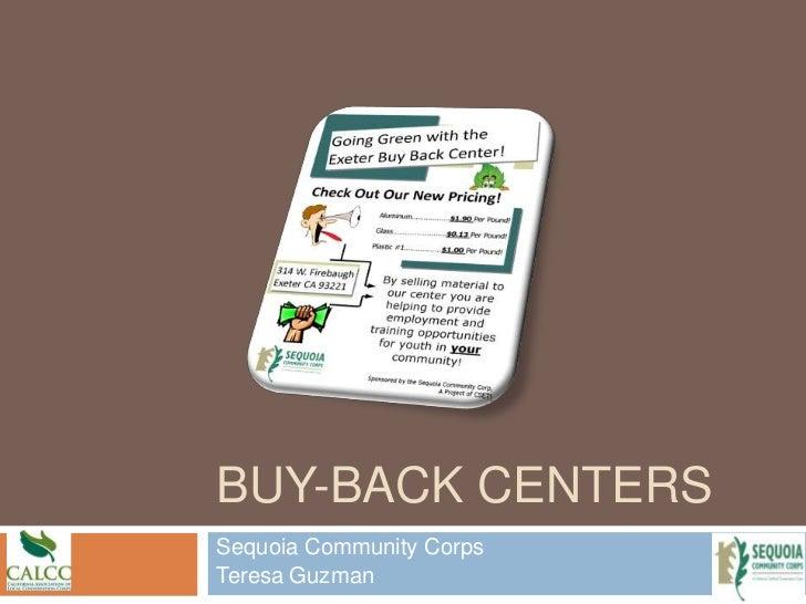 BUY-BACK CENTERSSequoia Community CorpsTeresa Guzman