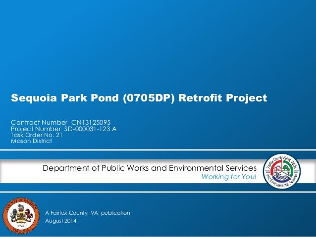 A Fairfax County, VA, publication Department of Public Works and Environmental Services Working for You! Sequoia Park Pond...