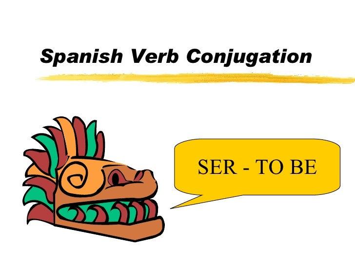 Spanish Verb Conjugation SER - TO BE