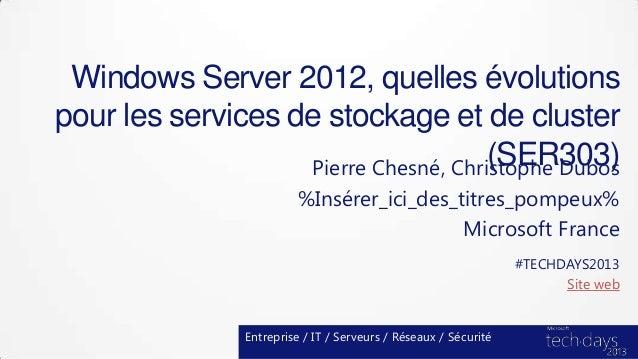 Windows Server 2012, quelles évolutionspour les services de stockage et de cluster                                      (S...