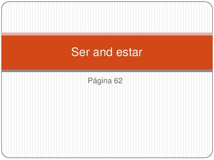 Página 62<br />Ser and estar<br />