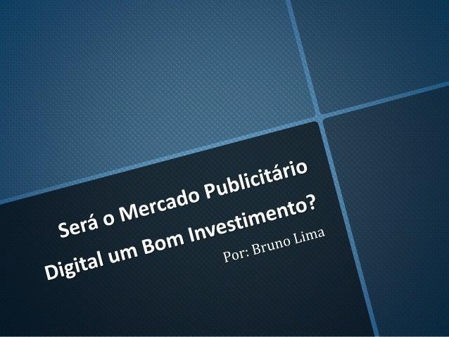 Por uma simples razão, o mercado publicitário do  digital foi o único que cresceu em quota e investimento  nos últimos sei...