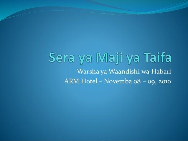 Warsha ya Waandishi wa Habari ARM Hotel – Novemba 08 – 09, 2010