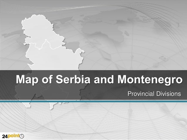 Serbia and Montenegro Map - Customizable PowerPoint Slides