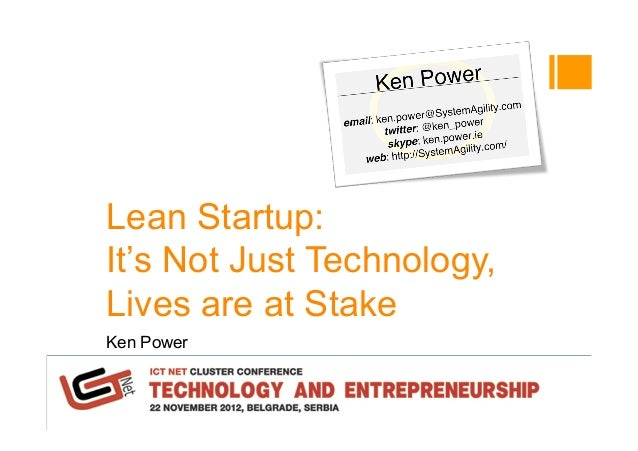 Lean Startup:It's Not Just Technology,Lives are at StakeKen Power