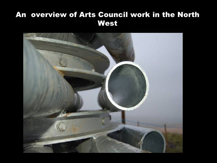 An  overview of Arts Council work in the North West