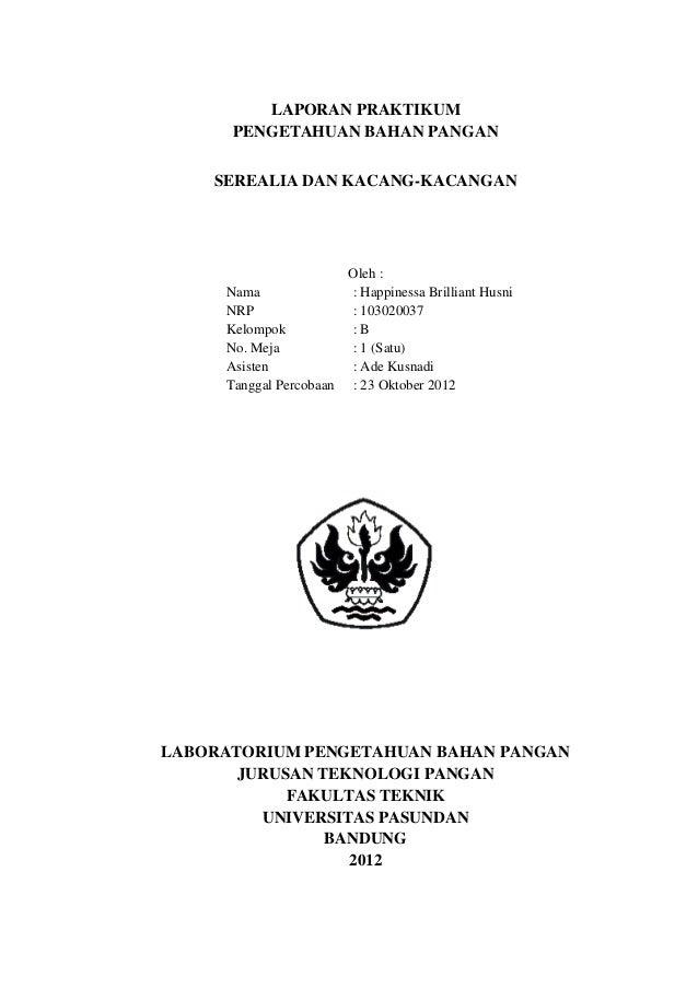 LAPORAN PRAKTIKUM      PENGETAHUAN BAHAN PANGAN    SEREALIA DAN KACANG-KACANGAN                       Oleh :     Nama     ...