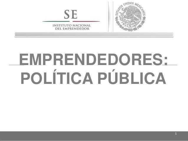 EMPRENDEDORES: POLÍTICA PÚBLICA 1