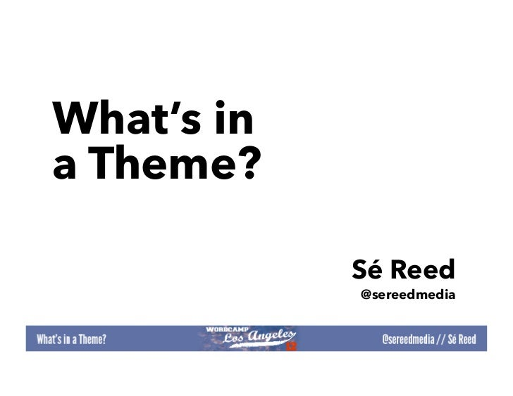 What's in a Theme by Sé Reed Media