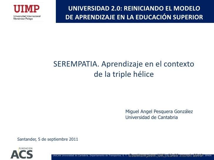UNIVERSIDAD 2.0: REINICIANDO EL MODELO                             DE APRENDIZAJE EN LA EDUCACIÓN SUPERIOR                ...