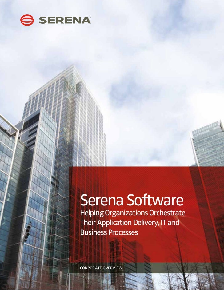 Serena SoftwareHelping Organizations OrchestrateTheir Application Delivery, IT andBusiness ProcessesCORPORATE OVERVIEW