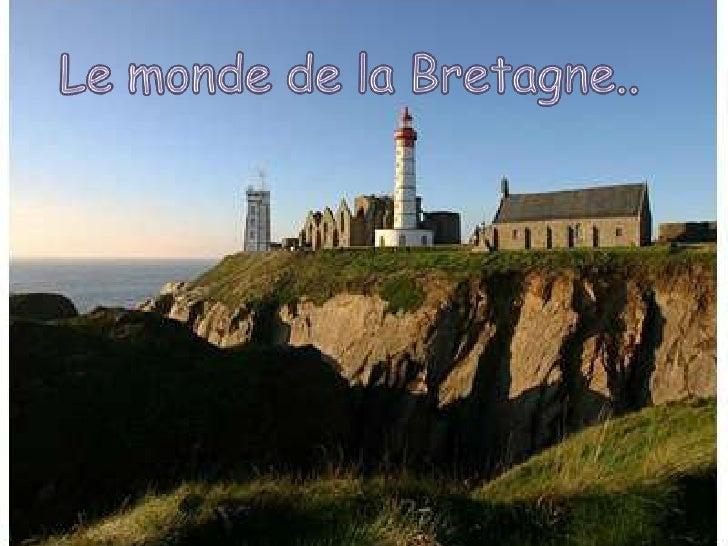 Le monde de la Bretagne.. <br />