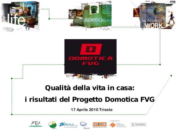 Serena petaccia i risultati del progetto domotica fvg - Progetto casa domotica ...