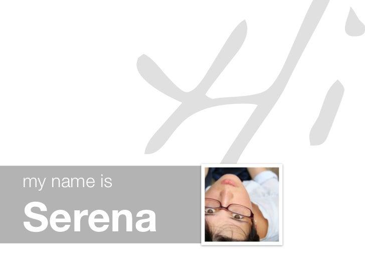 my name isSerena             Hi