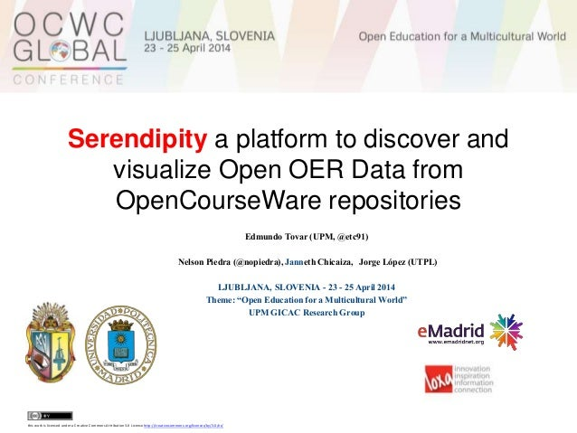 Serendipity a platform to discover and visualize Open OER Data from OpenCourseWare repositories Edmundo Tovar (UPM, @etc91...