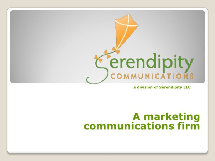 a division of Serendipity LLC           A marketing communications firm