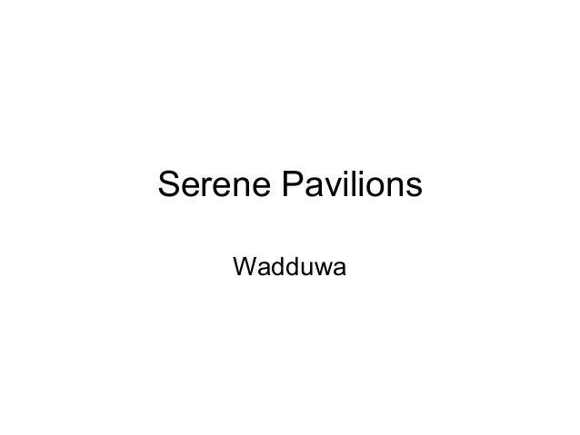 Serene Pavilions    Wadduwa