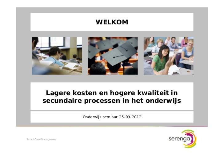 WELKOM            Lagere kosten en hogere kwaliteit in           secundaire processen in het onderwijs                    ...