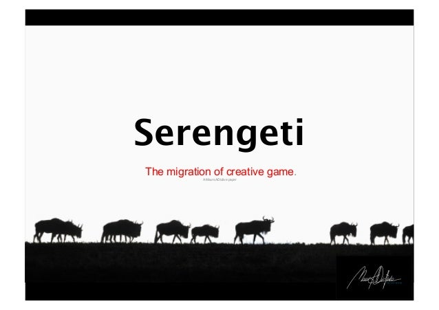 Serengeti The migration of creative game. A Maurs ADictive paper