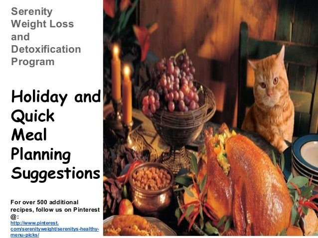Serenity Weight Loss and Detoxification Program  Holiday and Quick Meal Planning Suggestions For over 500 additional recip...
