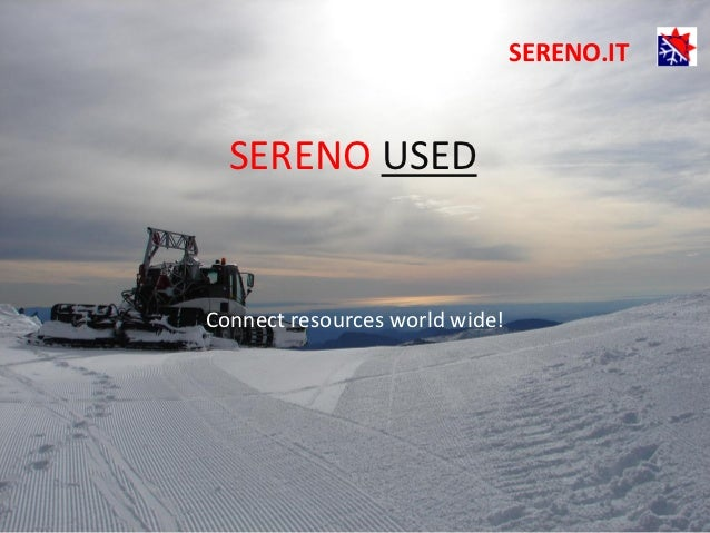 SERENO.IT  SERENO USEDConnect resources world wide!