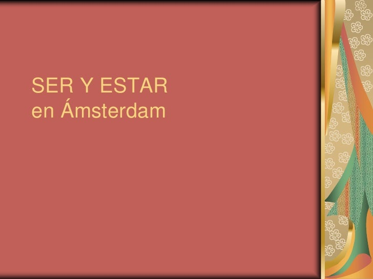 SER Y ESTARen Ámsterdam<br />