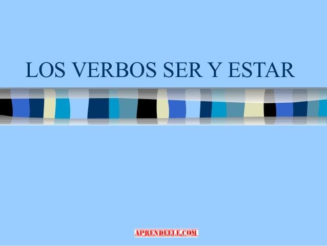 LOS VERBOS SER Y ESTAR