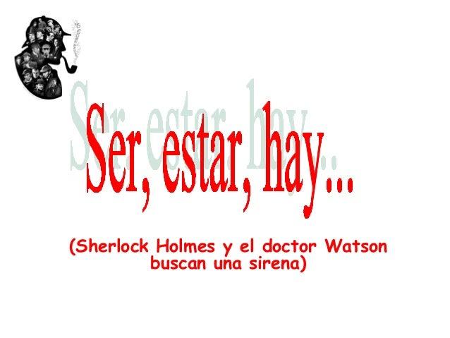 (Sherlock Holmes y el doctor Watson buscan una sirena)