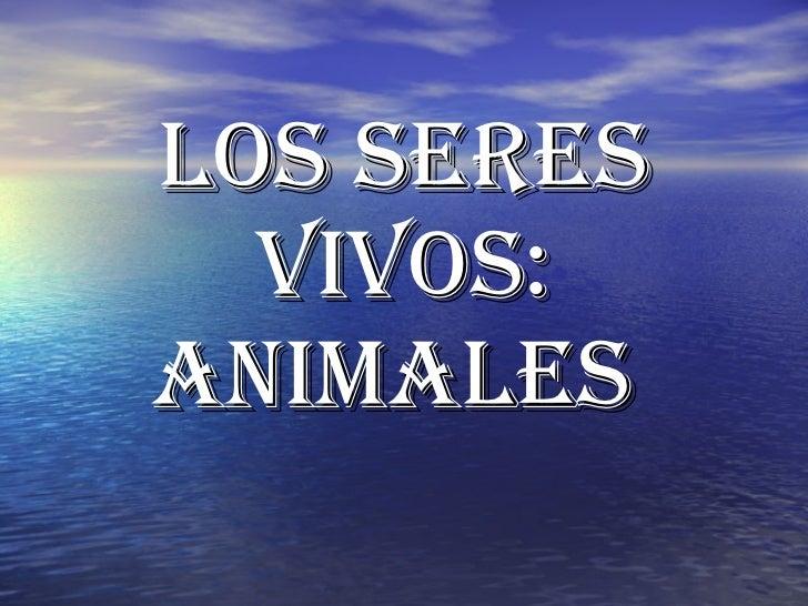 Los seres vivos: Animales