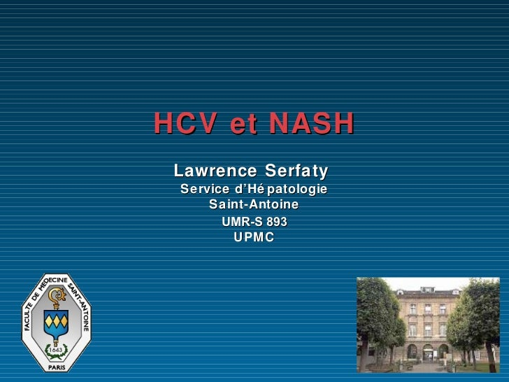 HCV et NASH   Lawrence Serfaty   Service d'Hépatologie Saint-Antoine   UMR-S 893   UPMC