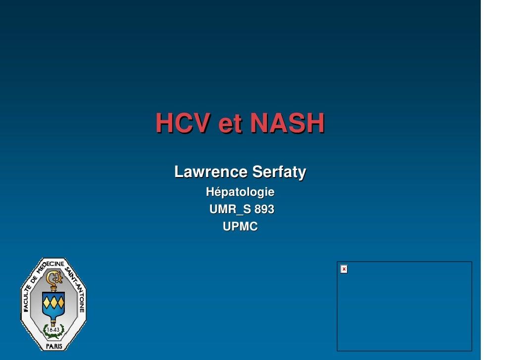 HCV et NASH  Lawrence Serfaty     Hépatologie     UMR_S 893       UPMC