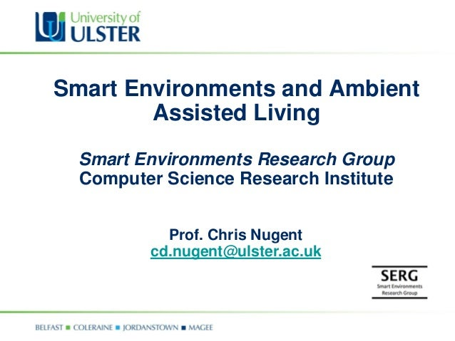 Smart Environments and AmbientAssisted LivingSmart Environments Research GroupComputer Science Research InstituteProf. Chr...