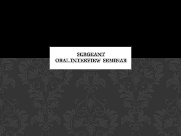 SERGEANTORAL INTERVIEW SEMINAR