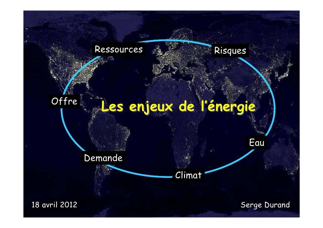 Serge Durand - Enjeux de l'Energie