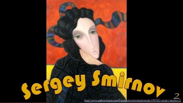 http://www.authorstream.com/Presentation/michaelasanda-1907621-sergey-smirnov2/