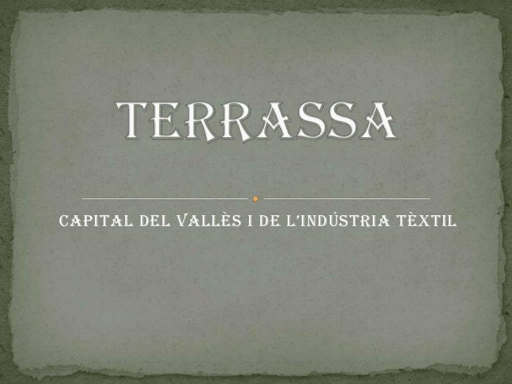 Capital del Vallès i de l'indústria tèxtil