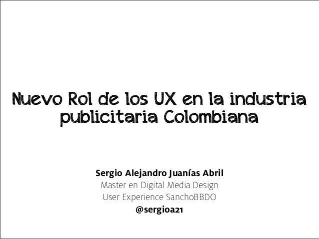EL NUEVO ROL DE LOS UX EN LA INDUSTRIA PUBLICITARIA COLOMBIANA