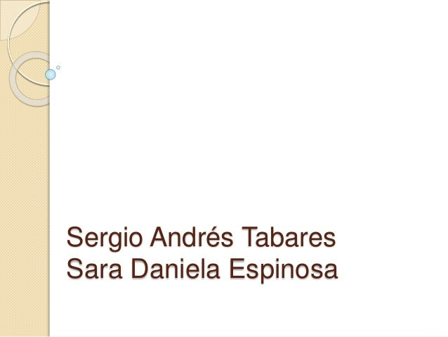 Sergio Andrés Tabares Sara Daniela Espinosa