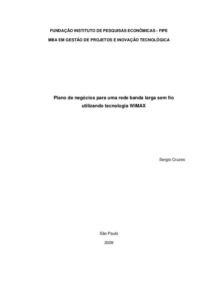 FUNDAÇÃO INSTITUTO DE PESQUISAS ECONÔMICAS - FIPEMBA EM GESTÃO DE PROJETOS E INOVAÇÃO TECNOLÓGICA  Plano de negócios para ...