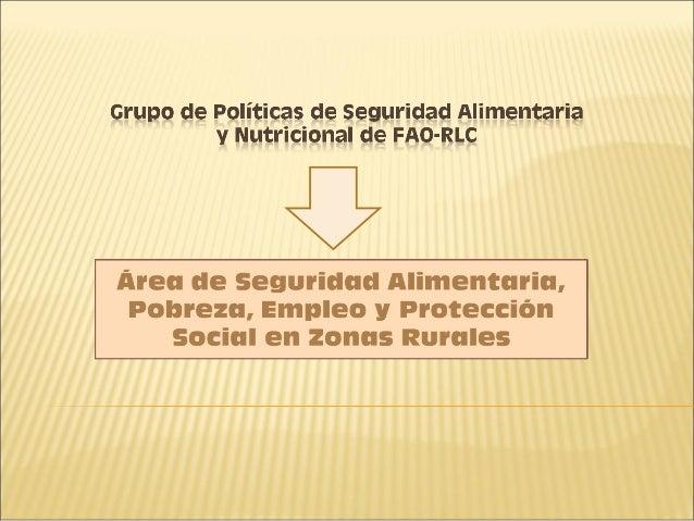 Se enfoca a: Estudiar la persistencia de la pobreza,  desigualdad y exclusión social en zonas  rurales de ALC, desde el ...