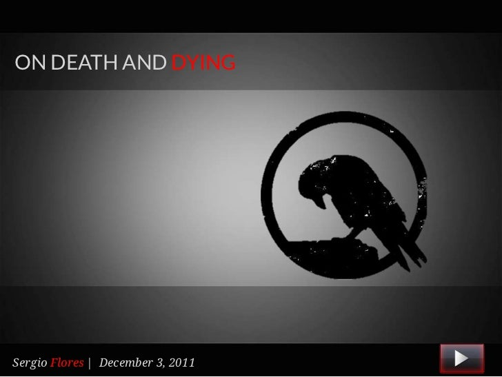 ON DEATH AND DYINGSergio Flores | December 3, 2011