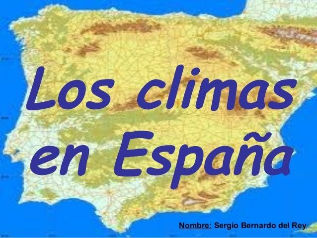 Los climasen España     Nombre: Sergio Bernardo del Rey