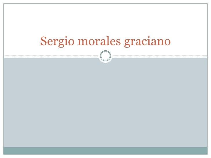Sergio morales graciano<br />
