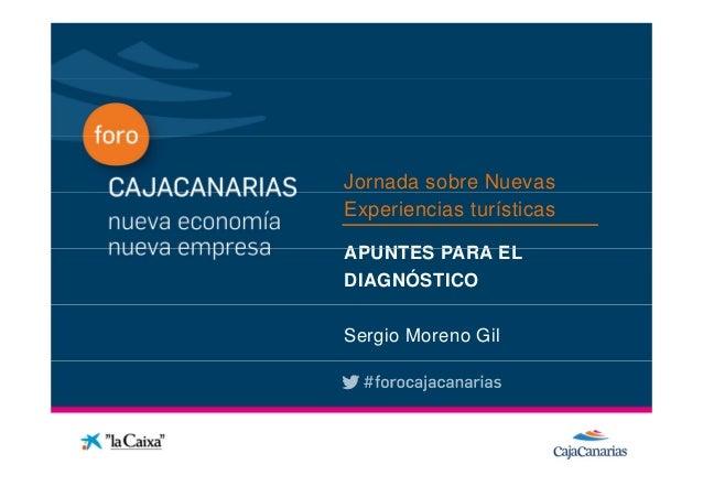 Jornada sobre Nuevas              Experiencias turísticasConferencia              APUNTES PARA EL              DIAGNÓSTICO...